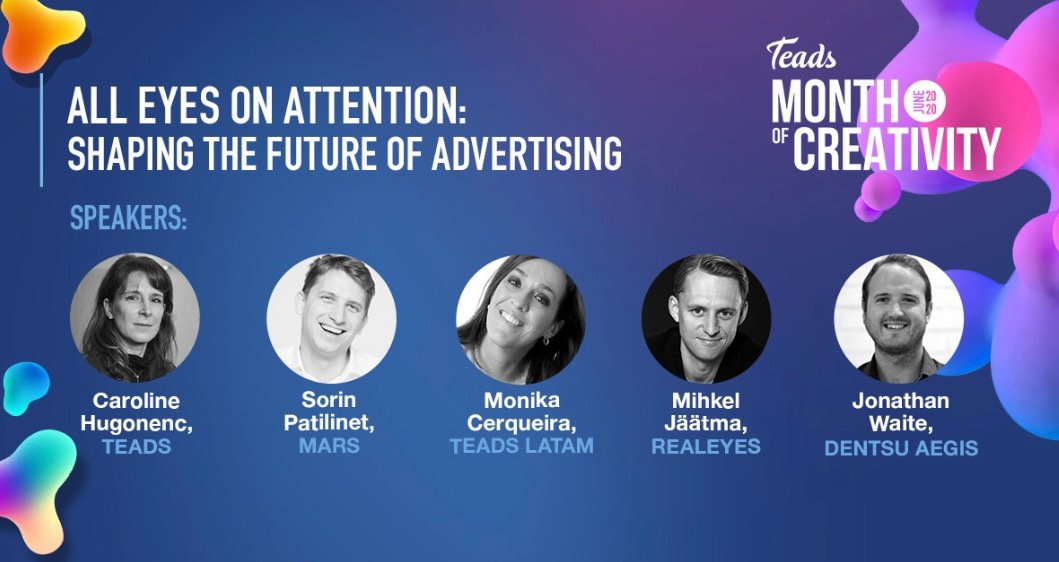 Key Takeaways From Teads' Attention Summit, Featuring Measurement Leaders From Mars, Dentsu Aegis, Realeyes and Teads